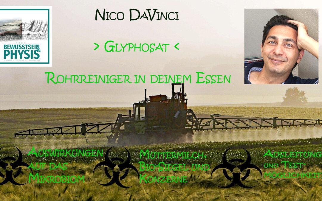 13/14 Nico DaVinci – Glyphosat, der Rohrreiniger in deinem Essen
